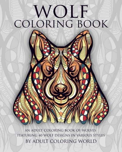 Wolf Coloring Book: An Adult Coloring Book of Wolves: gifts for wolf lovers